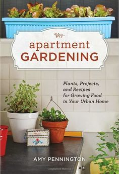 Plant a Garden / Grow a fruit or veggie #30before30 Book : Apartment Gardening