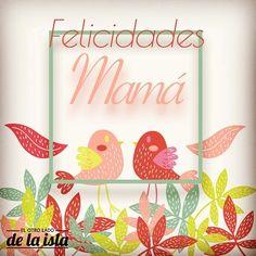 Felicidades Mamá!!!! #LaIsla #mama #diadelamadre