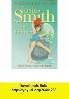 Josie Smith in Summer (9780006754091) Magdalen Nabb , ISBN-10: 0006754090  , ISBN-13: 978-0006754091 ,  , tutorials , pdf , ebook , torrent , downloads , rapidshare , filesonic , hotfile , megaupload , fileserve