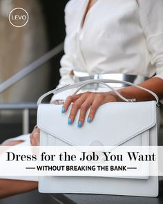 7 Ways To Look Like You Are The CEO, Even When You're Not   Levo   Dress Professionally