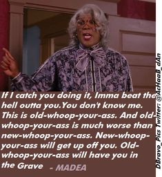 Madea Humor, Madea Funny Quotes, Sarcastic Quotes, Funny Relatable Memes, Funny Posts, Tyler Perry Quotes, Libra Funny, Soulmate Love Quotes, Wise Quotes