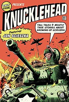 Knucklehead: Tall Tales and Almost True Stories of Growing up Scieszka by Jon Scieszka Genre: Biography Grades 4th-5th