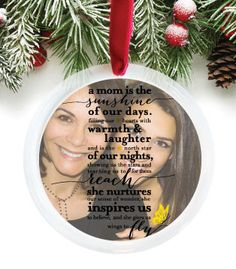Perfect custom gift for a Mother, show your mom how much you appreciate her.  http://paperramma.com/collections/for-the-home/products/a-quote-for-mom-photo-ornament