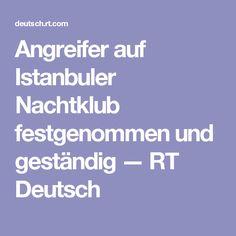 Angreifer auf Istanbuler Nachtklub festgenommen und geständig — RT Deutsch