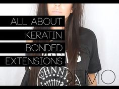 ALL ABOUT | KERATIN BONDED HAIR EXTENSIONS + DEMO More