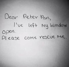 Instead of Wendy maybe a guy???? Peter Pan female??Top 30 Peter pan Quotes #Sayings life