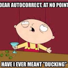 Dear auto correct funny quotes memes tv quote tv shows lol family guy funny… Funny Shit, Haha Funny, Funny Stuff, Funny Things, Random Stuff, Funny Troll, That's Hilarious, Funny Farm, Funny Sarcastic