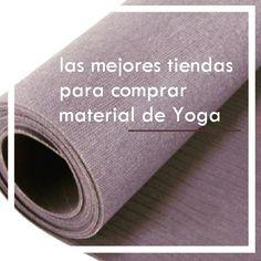 Una guia para comprar el mejor material de Yoga: precios, tipos de material y mas! https://callateyhazyoga.com/blog/donde-comprar-material-yoga/ #yoga #asanas #yogaencasa #callateyhazyoga