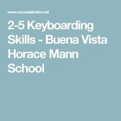 2-5 Keyboarding Skills - Buena Vista Horace Mann School