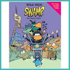 Wild Ride Cartoon Book is Gary Clark's latest book. Once again there are 100 pages containing over 250 cartoons in mix of color and black and white. Black And White Cartoon, Black White, Swamp Shop, Duck Cartoon, Gary Clark, Cartoon Books, Funny Character, Latest Books, Color Mixing