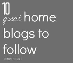 10 {great} Home Blogs to Follow