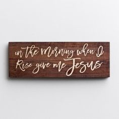 Display this 'Give Me Jesus' Christian wooden plaque on a wall in bedroom or kitchen to be seen each morning as you rise for the day. This rustic, inspirational wooden wall sign shares your faith with those who enter your home. Wooden Plaques, Wall Plaques, Wall Signs, Wooden Signs, Give Me Jesus, Jesus Is Lord, God, Christian Wall Decor, Printable Bible Verses