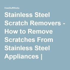 How To Remove Scratches From Stainless Steel Refrigerator