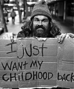 A heartbreaking sign held by a homeless man. I think many of us can relate to this sentiment, homeless or not. This touched my heart.and in some ways, broke it too. Matt Hardy, Fotojournalismus, Homeless People, Homeless Man, Documentary Photography, Photojournalism, Belle Photo, Black And White Photography, My Childhood