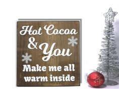 Check out this item in my Etsy shop https://www.etsy.com/listing/464623640/christmas-decorations-hot-cocoa-sign