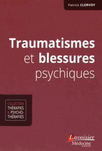Traumatismes et blessures psychiques / Patrick Clervoy http://bu.univ-angers.fr/rechercher/description?notice=000811801