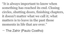 One of the most important lessons in life, knowing when something has reached it's end. And letting go