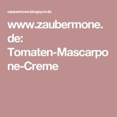 www.zaubermone.de: Tomaten-Mascarpone-Creme