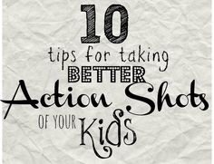 10 Tips for Taking Action Shots of Kids