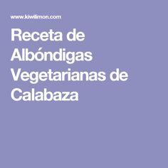 Receta de Albóndigas Vegetarianas de Calabaza