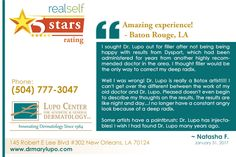 Thank you Natasha for the beautiful 5 star feedback afforded to us on RealSelf !! We are so glad to hear from you and look forward to seeing you again. :)  #Botox #DrLupo #NewOrleans #5StarReview #HappyPatients