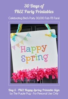 Bird's Party Blog: 30 Days of FREE Party Printables: Day 5 - Happy Spring Banner by The Purple Pug