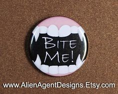 Bite Me Button, Fanged Mouth Pin, 1.25 Inch Design, Button Pin, Pinback Button, Pin Back Button, Pin Badge, Button Badge, or Fridge Magnet