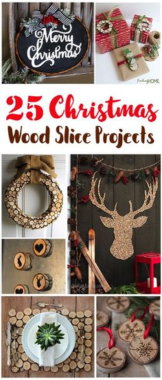 25 Wood Slice Christmas projects. I love the warm rustic natural beauty of wood slices during the holidays and these 25 ideas for using wood slices in christmas decorating are beautiful.  From ornaments, table settings, wall art, wreaths and more!