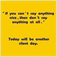 Silent Day, Classic Memes, The Silent Treatment, Enjoy The Silence, Thinking Out Loud, Double Life, Toxic People, Say Anything, Laughing So Hard