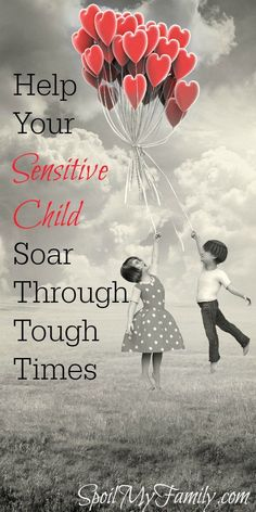 A sensitive child often is more easily overwhelmed. During busy times and times when you are out of your regular routine - your sensitive child may find it difficult to hold it all together. This is the one thing your sensitive child needs from you to mak