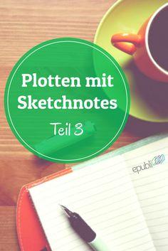 So nutzt Ihr Eure Sketchnotes am besten! Plotten mit Sketchnotes - Teil 3 http://www.epubli.de/blog/sketchnotes-plotten-teil3 #epubli #schreibtipps