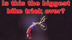 Is this the biggest bike trick of all time? Coming to TD Boston Garden Jan. 5th 2014