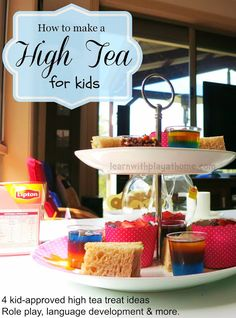 Learn with Play at home: How to make a High Tea for Kids.