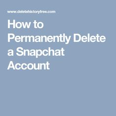 How to Permanently Delete a Snapchat Account