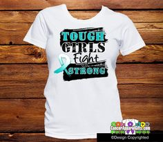 Tough Girls Fight Strong slogan on Cervical Cancer shirts featuring a cool grunge, splatter design with our original distressed teal and white awareness ribbon to make a bold and strong impression in