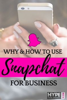 Why and How to use Snapchat for Business!