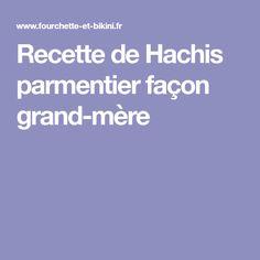 Recette de Hachis parmentier façon grand-mère Risotto, Facon, Food And Drink, Menu, Cooking, Desserts, Parmesan, Recipies, Menu Board Design