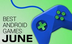 20 Best Android games from June 2014