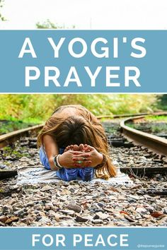A Yogi's Prayer for Peace - One breath and one movement at a time! - Pin now, read later!