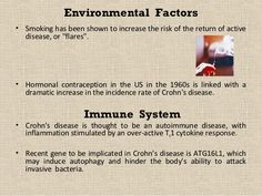 """Environmental Factors• Smoking has been shown to increase the risk of the return of active disease, or """"flares"""".• Hormona... Chronic Migraines, Chronic Illness, Fibromyalgia, Crohns Recipes, Environmental Factors, Invisible Illness, Autoimmune Disease, Immune System, Smoking"""