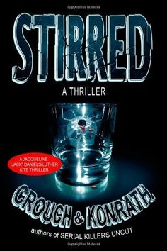 "Stirred (Jacqueline ""Jack"" Daniels/Luther Kite Thriller) eBook: Blake Crouch, J.A. Konrath: Amazon.com.au: Kindle Store"