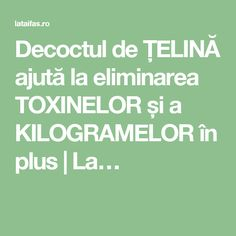 Decoctul de ȚELINĂ ajută la eliminarea TOXINELOR și a KILOGRAMELOR în plus | La…