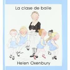 0-4 AÑOS. La clase de baile / Helen Oxenbury.