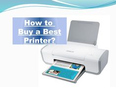 How to buy a best printer - Watch my presentation to know about what is important before buy a printer