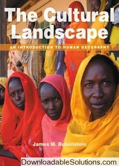 Solution Manual for The Cultural Landscape An Introduction to Human Geography 11th Edition by James M. Rubenstein download answer key, test bank, solutions manual, instructor manual, resource manual, laboratory manual, instructor guide, case solutions