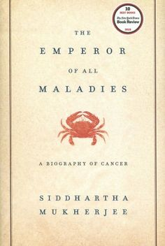 "Siddhartha Mukherjee is a Harvard Med School grad who is now in Oncology at Columbia. I really enjoyed his book talk at the Harvard Book Store last year, shortly after The Emperor of All Maladies was released. Though it was written by a medical doctor, this ""biography of cancer"" reads less like a medical text and more like a story which makes it interesting to any audience."