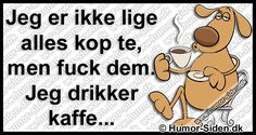 Ikke alles kop te. Military Quotes, Mindful Living, Haha Funny, Problem Solving, Wise Words, I Laughed, Verses, Funny Quotes, Funny Pictures