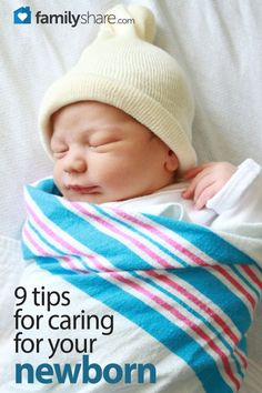 FamilyShare.com | 9 tips for caring for your newborn