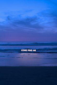 """come find me"" ~ seek Jesus wherever you are, He is always with you ~ neon sign ~ ocean ~ beach ~ Alluka Zoldyck, Neon Licht, Poster Design, Quote Design, Blue Aesthetic, Neon Lighting, Aesthetic Wallpapers, Granada, Photos"