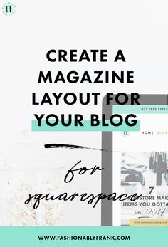 How to Create a Beautiful Blog Post Magazine Layout on Squarespace — Fashionably Frank Lifestyle Blog